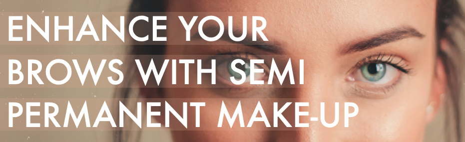 Enhance your brows with Semi Permanent Make-up Main Image