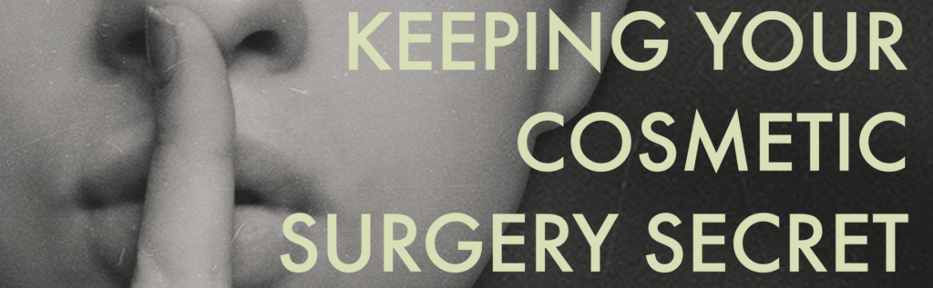 Keeping your Cosmetic Surgery Secret Main Image