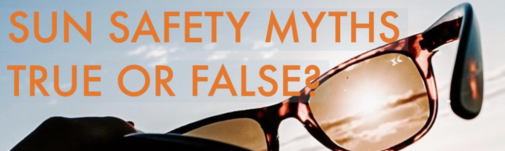 Sun Safety Myths True or False Main Image